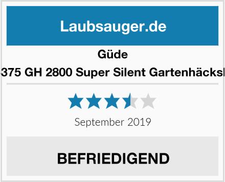 Güde 94375 GH 2800 Super Silent Gartenhäcksler Test